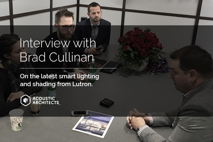 Interview with Lutron's Brad Cullinan on smart lighting and shading, the palladium series, and Acoustic Architects.